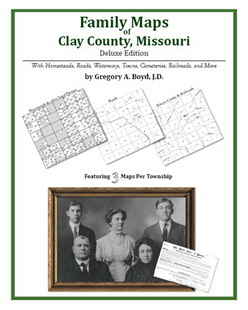 Family Maps of Clay County, Missouri (Paperback)