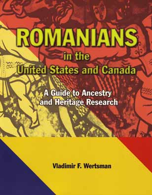 Romanians in the United States and Canada - A Guide to Ancestry and Heritage Research
