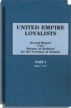 United Empire Loyalists, Enquiry into the Losses and Services in Consequence of Their Loyalty. Evidence in Canadian Claims. Second Report of the Bureau of Archives for the Province of Ontario. Two Volumes