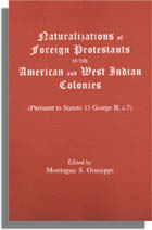 Naturalizations of Foreign Protestants in the American and West Indian Colonies