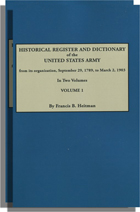Historical Register and Dictionary of the United States Army, from Its Organization, September 29, 1789, to March 2, 1903. Two Volumes