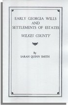 Early Georgia Wills and Settlements of Estates: Wilkes County
