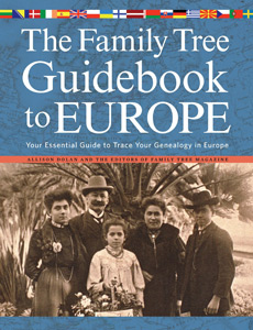 The Family Tree Guidebook to Europe: Your Essential Guide to Trace Your Genealogy in Europe
