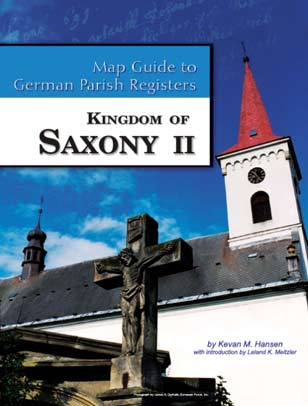 Map Guide to German Parish Registers Vol 26 - Kingdom of Saxony II