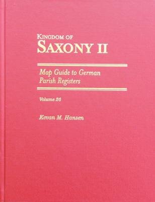 Map Guide to German Parish Registers Vol. 26 - Kingdom of Saxony II - Hard bound