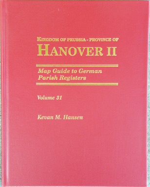 Map Guide to German Parish Registers Vol 31 - Kingdom of Prussia, Province of Hanover II, RB Lüneburg and Stade - Hard Cover