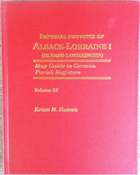 Map Guide to German Parish Registers – Imperial Province of Alsace-Lorraine I - District of Unterelsass I  - Hard Cover