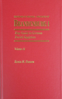Map Guide to German Parish Registers Vol. 41 - Kingdom of Prussia - Province of Brandenburg I - Hard Cover