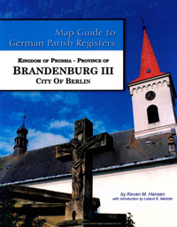 Map Guide to German Parish Registers Vol. 43 – Kingdom of Prussia, Province of Brandenburg III, City of Berlin