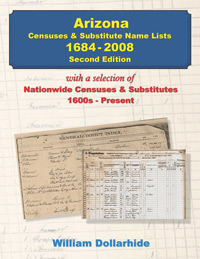 Arizona Censuses & Substitute Name Lists - 1684-2008 – 2nd Edition - PDF EBook