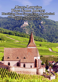 Alsace-Lorraine Place Name Indexes: Identifying Place Names Using Alphabetical & Reverse Alphabetical Indexes