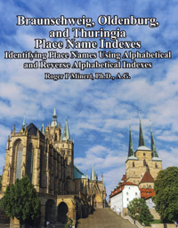 Braunschweig, Oldenburg, and Thuringia Place Name Indexes: Identifying Place Names Using Alphabetical & Reverse Alphabetical Indexes