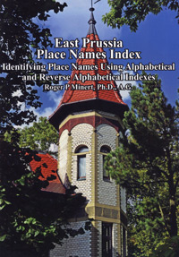 East Prussia Place Name Indexes: Identifying Place Names Using Alphabetical & Reverse Alphabetical Indexes