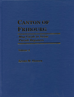 Map Guide to Swiss Parish Registers - Vol. 4 - Canton of Fribourg - Hardbound