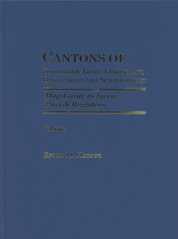 Map Guide to Swiss Parish Registers - Vol. 8 - Cantons of Solthurn, Basel-Landschaft, Basel-Stadt and Schaffhausen - Hardbound
