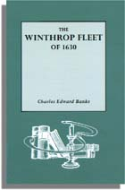 The Winthrop Fleet of 1630, An Account of the Vessels, the Voyage, the Passengers and Their English Homes, from Original Authorities