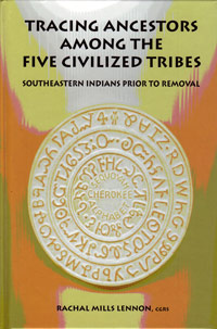 Tracing Ancestors Among the Five Civilized Tribes - Southeastern Indians Prior to Removal