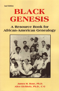 Black Genesis, A Resource Book for African-American Genealogy. 2nd edition