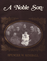 A Noble Son: Spencer W. Kimball, a curious combination of cousins