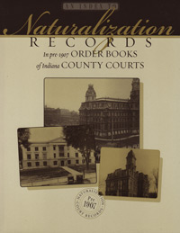 An Index to Naturalization Records in Pre-1907 Order Books of Indiana County Courts