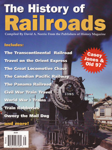 The History of Railroads: from the Publishers of History Magazine