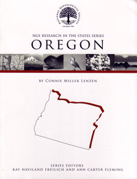 Research in Oregon – NGS Research in the States Series – Second Edition