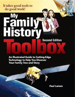 PDF - My Family History Toolbox, Second Edition, an illustrated guide to cutting-edge technology to help you discover your family tree and story