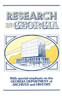 Research in Georgia, with special emphasis on the Georgia Department of Archives and History