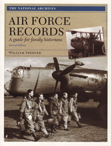 [British] Air Force Records: A Guide for Family Historians, 2nd Edition