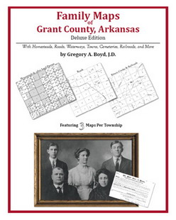 Family Maps of Grant County, Arkansas (Paperback)