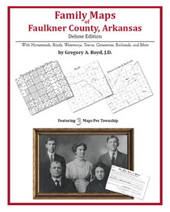 Family Maps of Faulkner County, Arkansas (Paperback)
