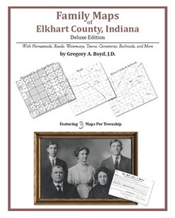 Family Maps of Elkhart County, Indiana (Paperback)