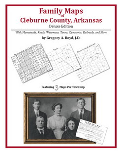 Family Maps of Cleburne County, Arkansas (Paperback)