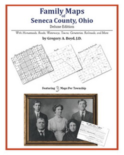 Family Maps of Seneca County, Ohio (Paperback)