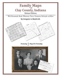 Family Maps of Clay County, Indiana (Paperback)