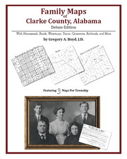 Family Maps of Clarke County, Alabama (Paperback)