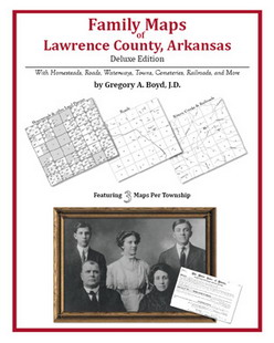 Family Maps of Lawrence County, Arkansas (Paperback)