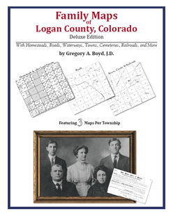 Family Maps of Logan County, Colorado (Paperback)