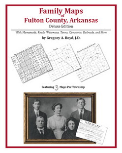 Family Maps of Fulton County, Arkansas (Paperback)