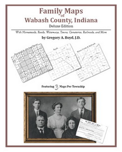 Family Maps of Wabash County, Indiana (Paperback)
