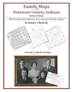 Family Maps of Delaware County, Indiana (Paperback)
