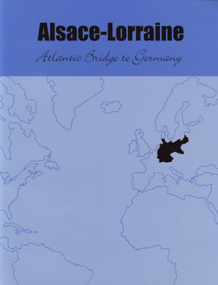 Alsace-Lorraine: Atlantic Bridge to Germany