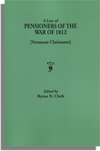 A List of Pensioners of the War of 1812 [Vermont Claimants]