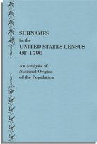 Surnames in the United States Census of 1790, An Analysis of National Origins of the Population . . .