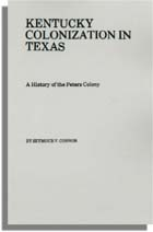 Kentucky Colonization in Texas, A History of the Peters Colony