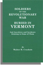 Soldiers of the Revolutionary War Buried in Vermont, And Anecdotes and Incidents Relating to Some of Them