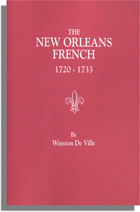 The New Orleans French, 1720-1733, A Collection of Marriage Records Relating to the First Colonists of the Louisiana Province