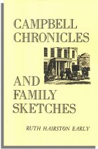 Campbell Chronicles and Family Sketches, Embracing the History of Campbell County, Virginia 1782-1926