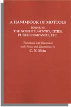A Hand-book of Mottoes Borne by the Nobility, Gentry, Cities, Public Companies, Etc.