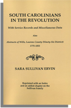 South Carolinians in the Revolution…  Also Abstracts of Wills, Laurens County (Ninety-Six District) 1775-1855